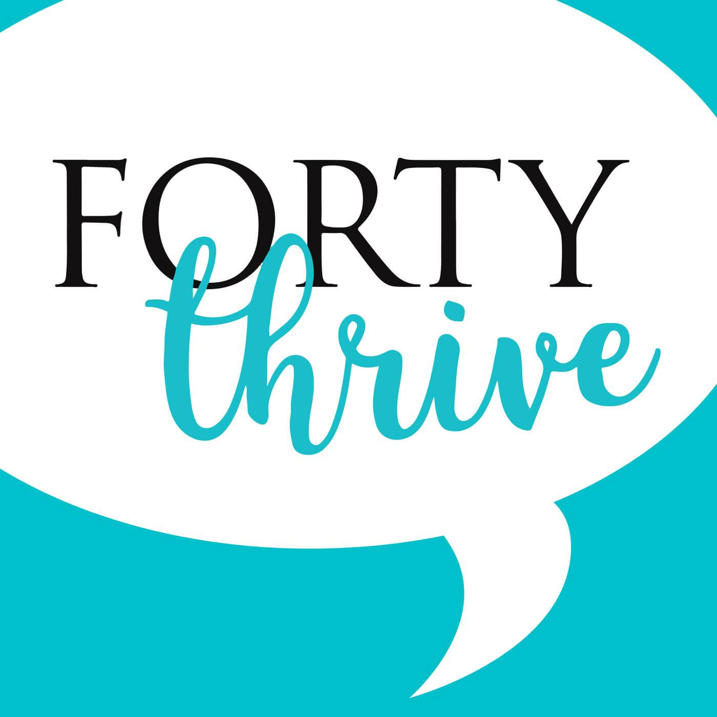 Forty Thrive Podcast
