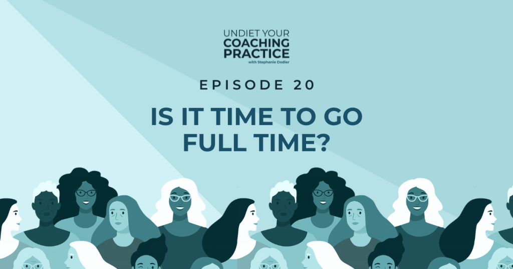 is it time to go full time in anti-diet practice