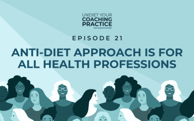 21-Anti-Diet Approach Is For All Health Professions
