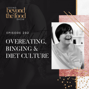 Overeating, Binging and Diet Culture
