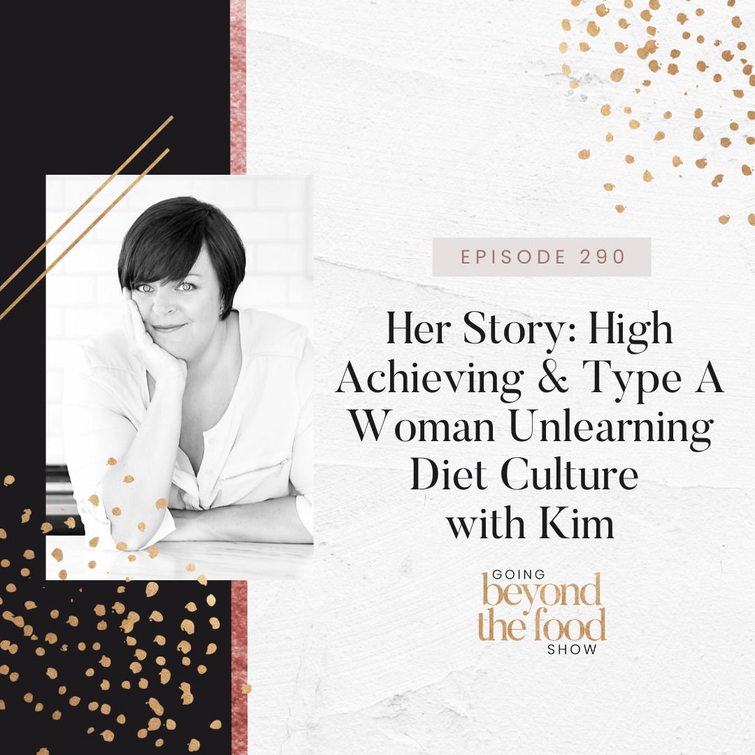 High Achieving & Type A woman unlearning diet culture