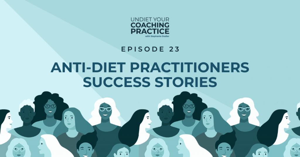 Anti-Diet Practitioners Success Stories