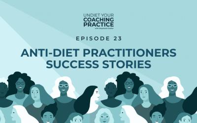 23-Anti-Diet Practitioners Success Stories Vol. 2