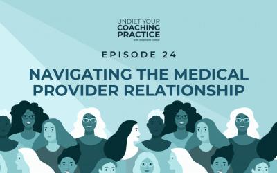 24-Navigating the Medical Provider Relationship with Maggie Landes, MD